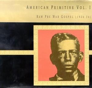 American Primitive Vol. I
