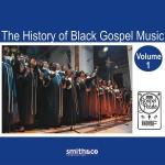 The History of Black Gospel Music: Volume 1
