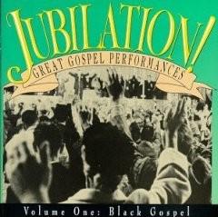 Jubilation! Volume One: Black Gospel