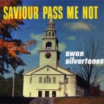 Saviour Pass Me Not