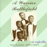 A Warrior On the Battlefield: A Cappella Trailblazers, 1920's-1940's