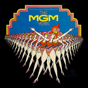 The Golden Age of Movie Musicals: The MGM Years
