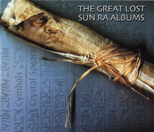 The Great Lost Sun Ra Albums: Cymbals / Crystal Spears