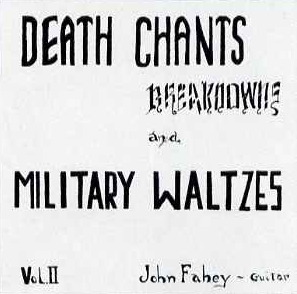Vol. II: Death Chants, Breakdowns and Military Waltzes