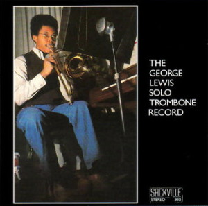 The George Lewis Solo Trombone Album