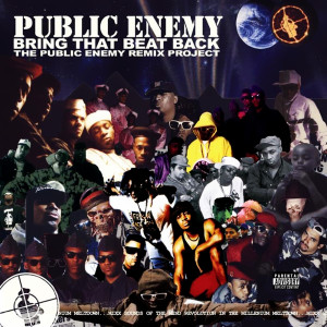Bring That Beat Back: The Public Enemy Remix Project