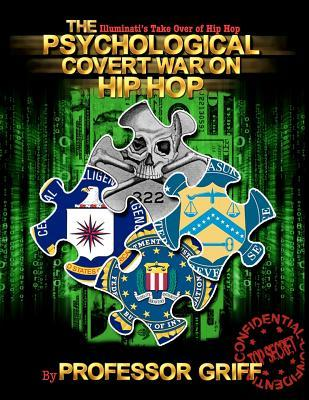 The Psychological Covert War on Hip Hop: The Illuminati's takeover of Hip Hop