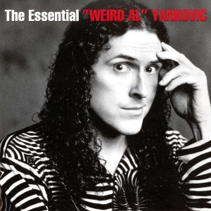 "The Essential ""Weird Al"" Yankovic"