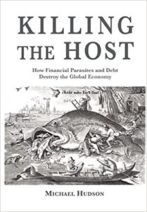 Killing the Host: How Financial Parasites and Debt Destroy the Global Economy