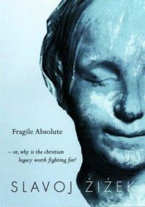 Cover of: The fragile absolute or, Why is the Christian legacy worth fighting for? The fragile absolute or, Why is the Christian legacy worth fighting for?