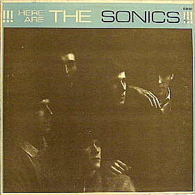 !!!Here Are The Sonics!!!