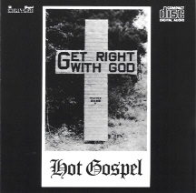 Get Right With God: Hot Gospel