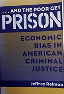 ...And the Poor Get Prison: Economic Bias in American Criminal Justice