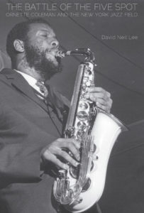 The Battle of the Five Spot: Ornette Coleman and the New York Jazz Field