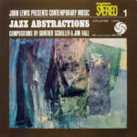 John Lewis Presents Contemporary Music 1: Jazz Abstractions: Compositions by Gunther Schuller & Jim Hall