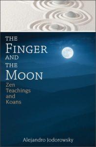 "The finger and the Moon"" Zen Teachings and Koans"