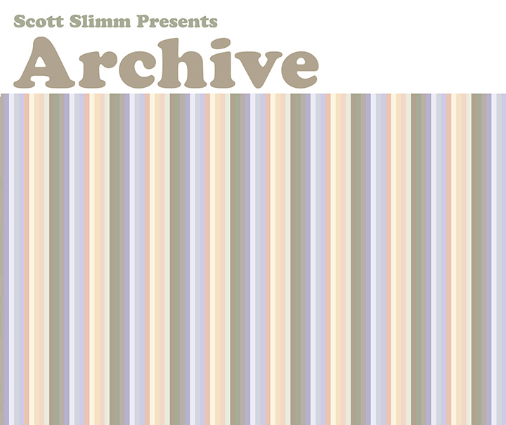 Scott Slimm Presents: Archive